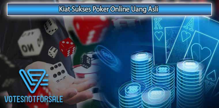 7 Kiat Sukses Poker Online Uang Asli